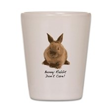 Bunny Rabbit Don't Care! Shot Glass