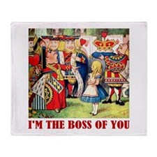 I'M THE BOSS OF YOU Throw Blanket