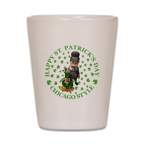 HAPPY ST PATRICK'S DAY - CHIC Shot Glass