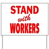 Stand with Workers: Yard Sign