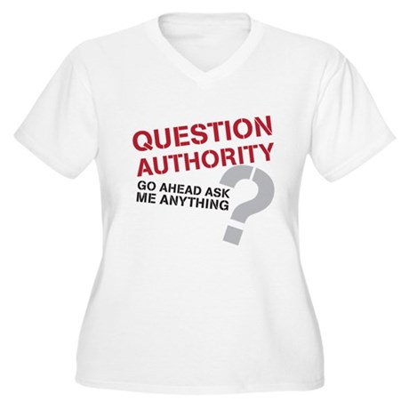 Question Authority Women's Plus Size V-Neck T-Shir