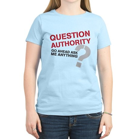 Question Authority Women's Light T-Shirt