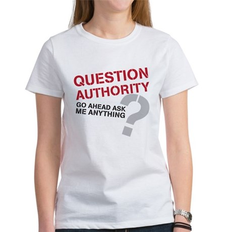 Question Authority Women's T-Shirt