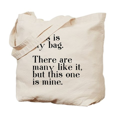 This one is mine. Tote Bag