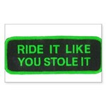 ride it like you stole it Sticker (Rectangle 50 pk