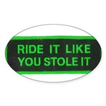ride it like you stole it Sticker (Oval 10 pk)