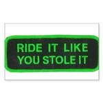 ride it like you stole it Sticker (Rectangle)