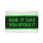 ride it like you stole it Rectangle Magnet (10 pac