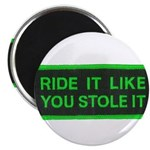 "ride it like you stole it 2.25"" Magnet (100 pack)"