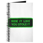 ride it like you stole it Journal