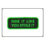 ride it like you stole it Banner