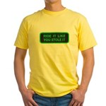 ride it like you stole it Yellow T-Shirt