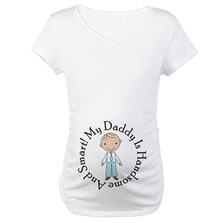 Cute Daddy Quote On Maternity T-Shirt