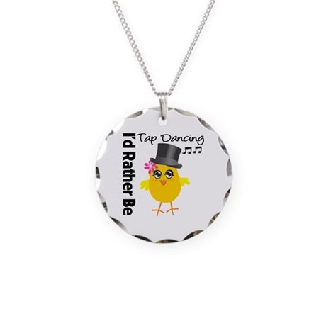 I'd Rather Be Tap Dancing Necklace Circle Charm