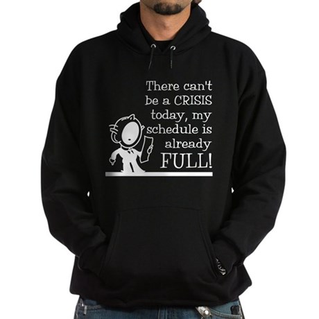 Can't be a crisis today Hoodie (dark)