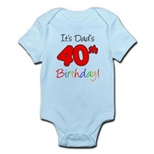 It's Dads 40th Birthday Infant Bodysuit
