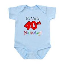 It's Dads 40th Birthday Infant Bodysuit
