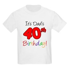 It's Dads 40th Birthday T-Shirt