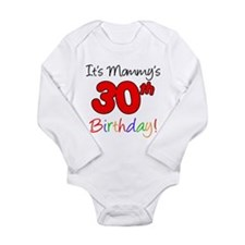 It's Mommy's 30th Birthday Long Sleeve Infant Body