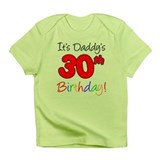 It's Daddy's 30th Birthday Infant T-Shirt