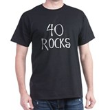 40th birthday saying, 40 rocks! Black T-Shirt