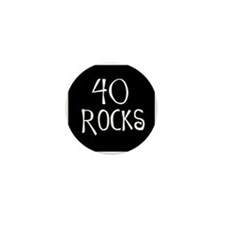 40th birthday saying, 40 rocks! Mini Button (100 p