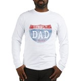 SINGLE DAD AVAILABLE Long Sleeve T-Shirt