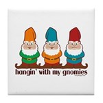 Hangin' With My Gnomies Tile Coaster