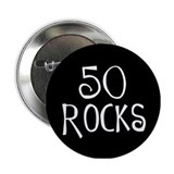 50th birthday saying, 50 rocks! Button