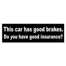 Good Brakes Bumper Sticker