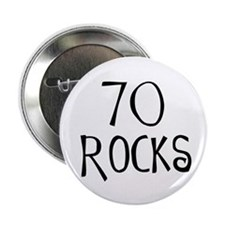 "70th birthday saying, 70 rocks! 2.25"" Button (10 p"