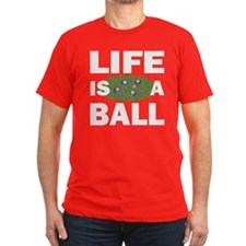 Life Is A Ball Bocce T