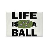 Life Is A Ball Bocce Rectangle Magnet