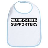 SHAME ON BUSH SUPPORTERS Bib