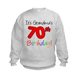 It's Grandma's 70th Birthday Sweatshirt
