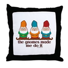 The Gnomes Made Me Do It Throw Pillow
