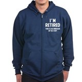 I'M RETIRED Zip Hoody