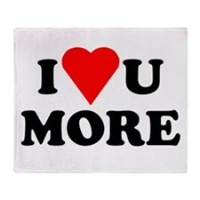 I Love You More shirt Throw Blanket