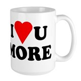 I Love You More shirt  Tasse
