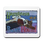 Happiness is a Basset Hound Mousepad
