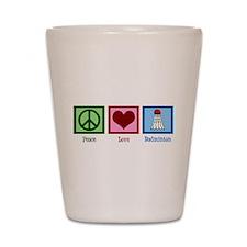 Peace Love Badminton Shot Glass