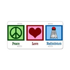 Peace Love Badminton Aluminum License Plate