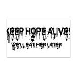 Keep Hope Alive! 22x14 Wall Peel