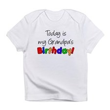 Today Is My Grandpa's Birthda Infant T-Shirt