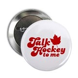 "Talk Hockey To Me Candy 2.25"" Button"