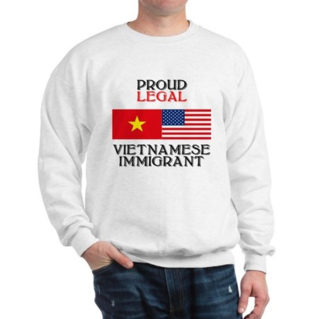 Vietnamese Immigrant Sweatshirt