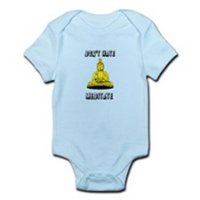 &Quot;Don't Hate, Meditate!&Quot; Infant Onesie