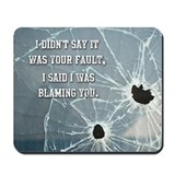 It's Not Your Fault... Mousepad