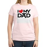 I Love My Dad Women's Pink T-Shirt