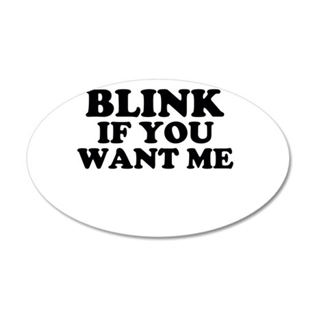 Blink If You Want Me 38.5 x 24.5 Oval Wall Peel
